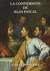 'LA CONVERSIÓN DE BLAS PASCAL' EL ´´ULTIMO LIBRO DE CARLOS PIERRE