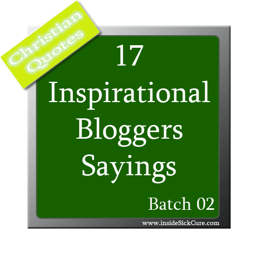 Uplifting Bloggers Quotes For Christians
