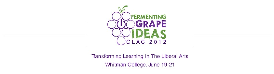 CLAC 2012 Fermenting Grape Ideas:  Transforming Learning in the Liberal Arts