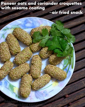 paneer, oats and coriander greens croquettes with sesame coating
