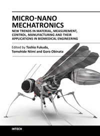 Micro-Nano Mechatronics - New Trends in Material, Measurement, Control, Manufacturing and Their Applications in Biomedical Engineering