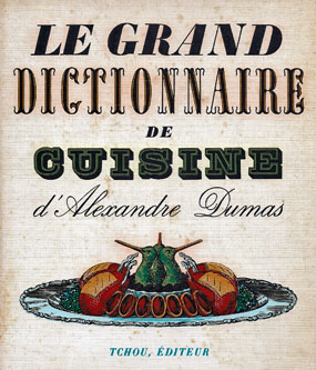Libros de cocina y gastronom a le grand dictionnaire de for Alexandre dumas grand dictionnaire de cuisine