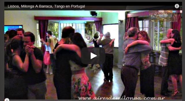 http://www.airesdemilonga.com/es/home/todos-los-videos/viewvideo/927/milongas-de-buenos-aires-y-el-mundo/lisboa-milonga-a-barraca-tango-en-portugal