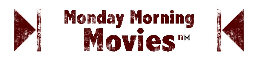 Monday Morning Movies