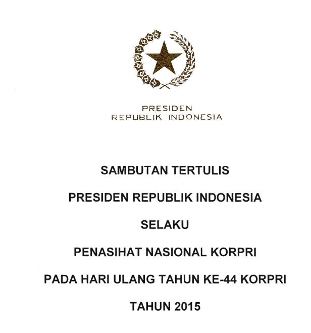 Teks Pidato/Sambutan Presiden RI Pada Peringatan HUT KORPI Ke-44 Tahun 2015
