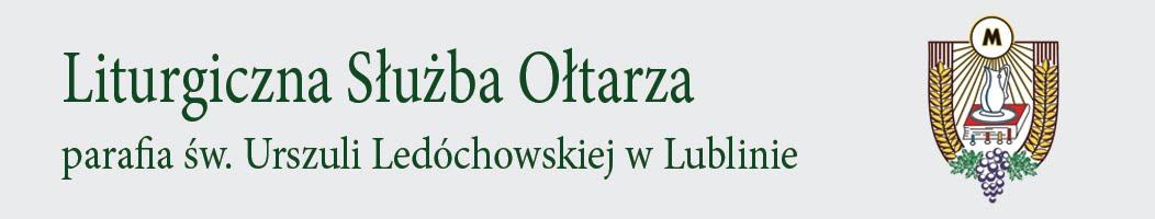 Liturgiczna Służba Ołtarza parafia św. Urszuli Ledóchowskiej w Lublinie