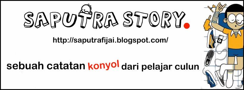 Saputra Story | sebuah catatan konyol dari pelajar culun