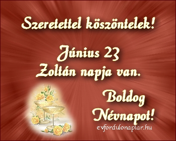 Június 23 - Zoltán névnap