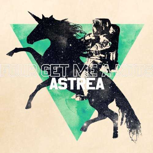 FOUR GET ME A NOTS - ASTREA MP3 RAR Download