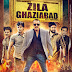 Watch Online Zila Ghaziabad (2013) Full Movie