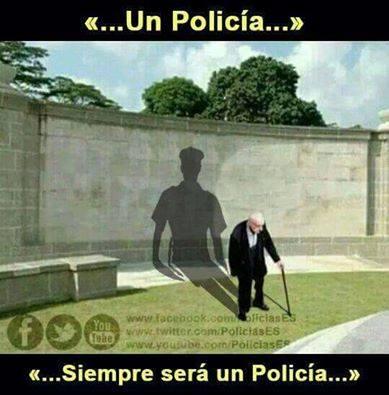 """""""UN POLICÍA, SIEMPRE SERÁ UN POLICÍA"""""""
