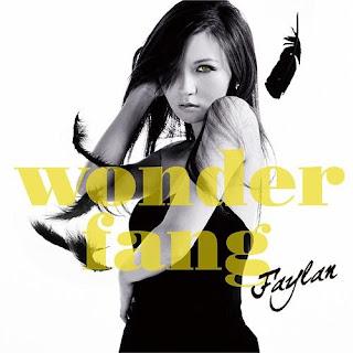 Faylan 飛蘭 - wonder fang