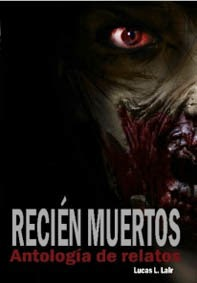 Antologías Recién Muertos y Recién Muertos: Sangre Impura (varios autores)
