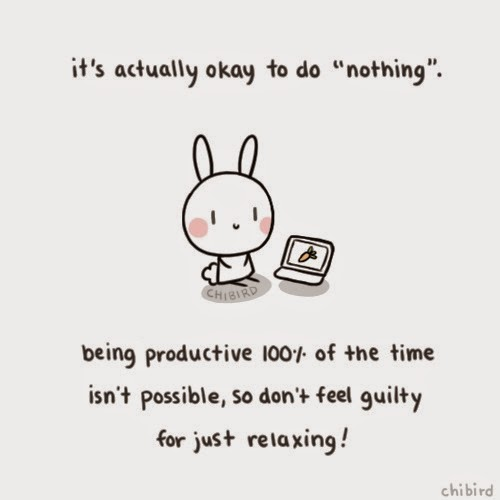 "Drawing of a bunny with a laptop and the caption ""it's actually okay to do ""nothing"". being productive 100% of the time isn't possible, so don't feel guilty for just relaxing!"""