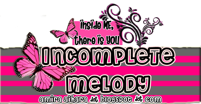 InCoMplEtE MeLoDy