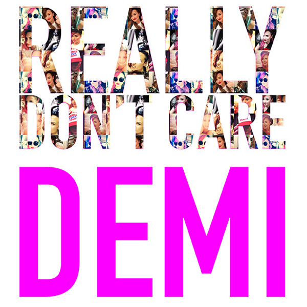 New Single: Really Don't Care - Demi Lovato ft. Cher Lloyd