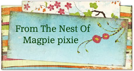 From the nest of magpie-pixie