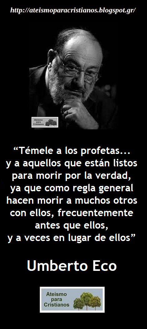 Ateismo para Cristianos.: Frases C�lebres Ateas. Umberto Eco.