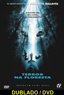 Assistir Terror Na Floresta Dublado – 2006