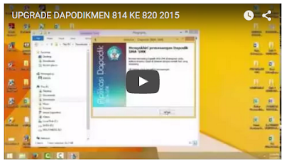 Video Tutorial Upgrade Dapodikmen 814 ke 820 Tahun 2015