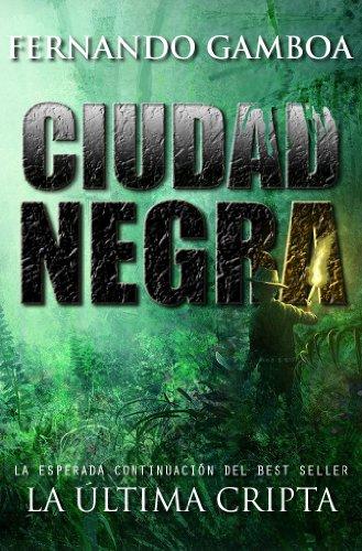 NOVELA – CIUDAD NEGRA (La última cripta II), de Fernando Gamboa González
