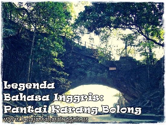 Legenda Bahasa Inggris: Pantai Karang Bolong | www.belajarbahasainggris.us