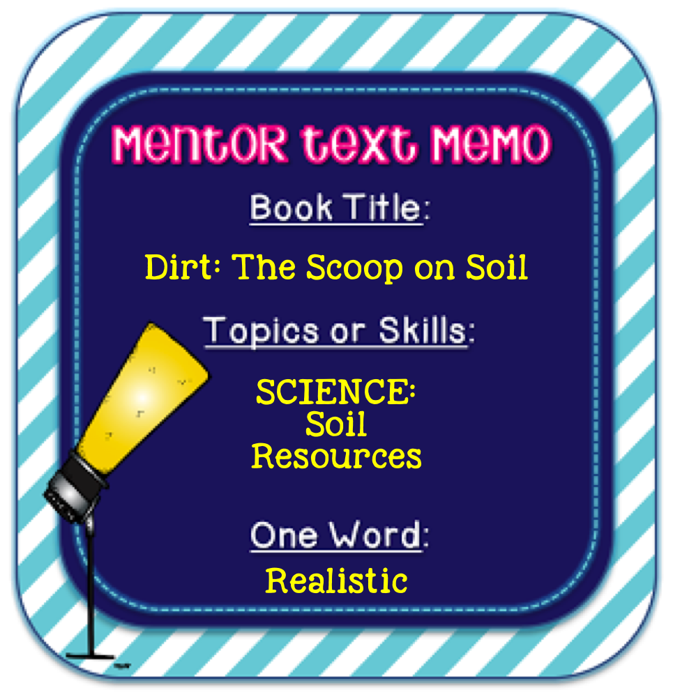 Miss v 39 s busy bees must read science mentor text dirt for Science dirt