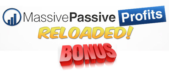 Massive Passive Profits Reloaded Bonuses | Massive Passive Profits Reloaded review | Massive Passive Profits Reloaded