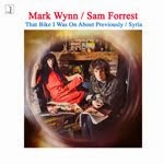 Mark Wynn / Sam Forrest 'That Bike I Was On About Previously / Syria'