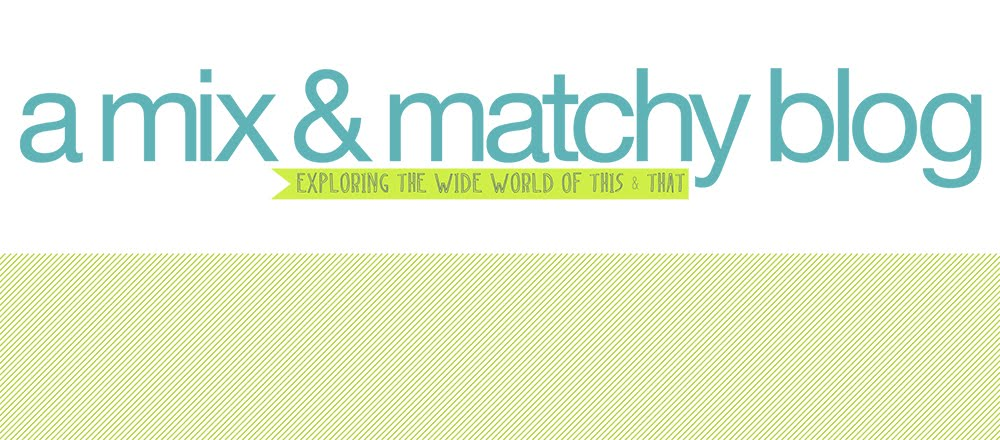 a mix & matchy blog