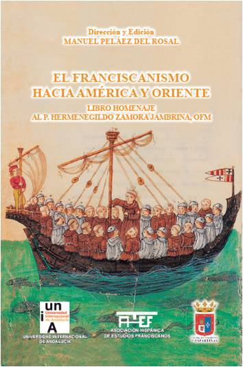 El Franciscanismo hacia América y Oriente.