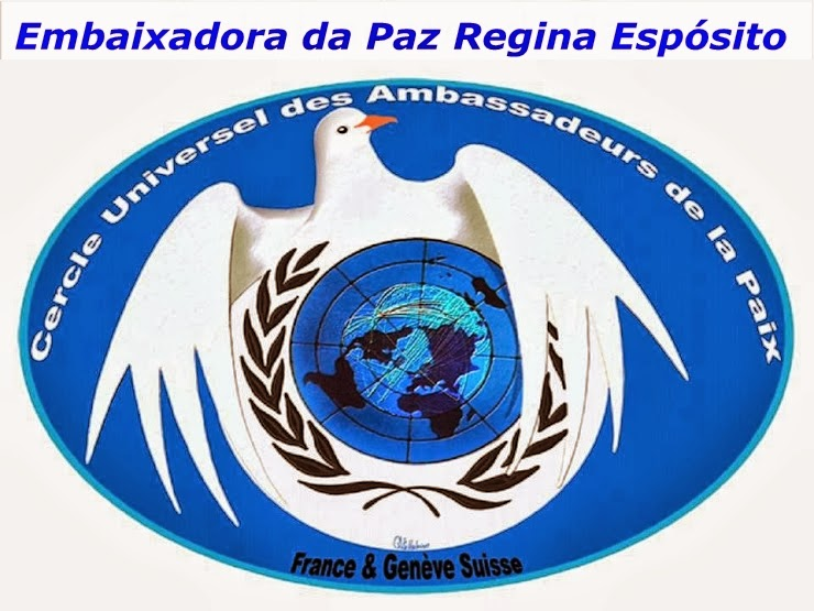 EMBAIXADORA DA PAZ REGINA ESPÓSITO