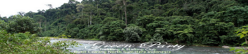 Green Party 67 Trekking & Rafting Club l Bukit Lawang l North Sumatera - Indonesia