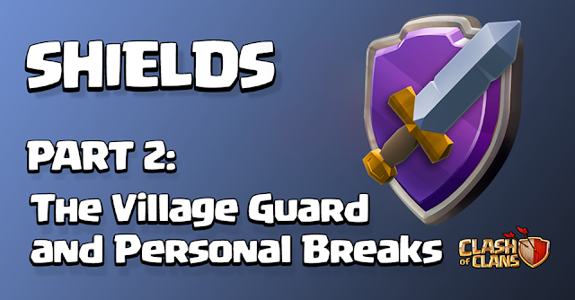 SNEAK PEEK 2 – TOWN HALL 11 UPDATE – VILLAGE GUARD SHIELD a PERSONAL BREAK