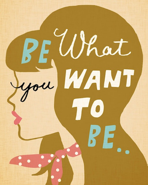 Be What YOU Want to Be by Neryl Walker