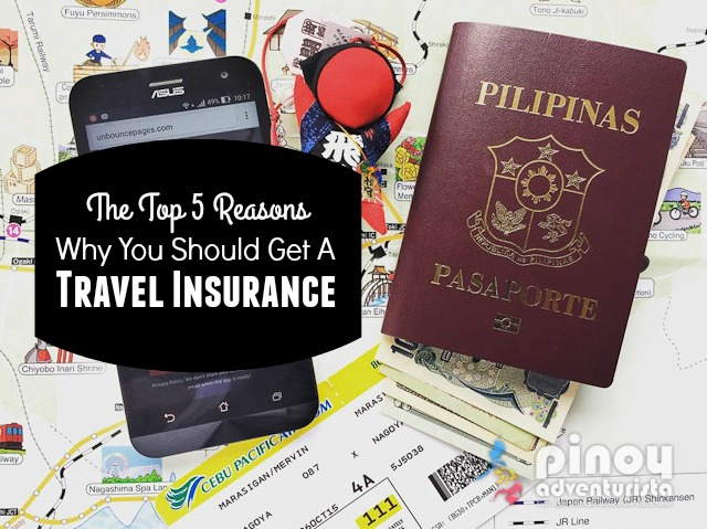 The Top 5 Reasons Why You Should Get A Travel Insurance