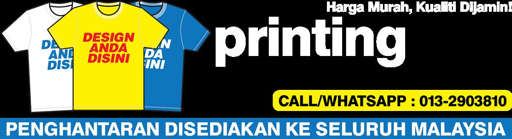 Printing Baju Murah | Cetak Baju Murah | T Shirt Printing Malaysia