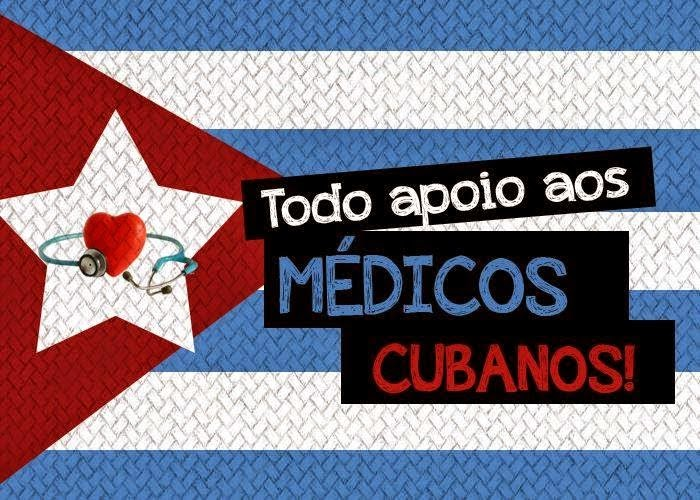Todo apoio aos médicos cubanos!