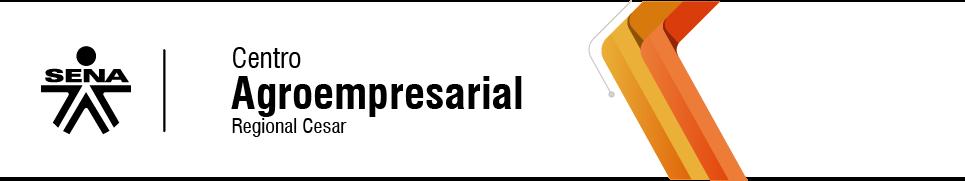 Centro Agroempresarial - SENA  Regional Cesar