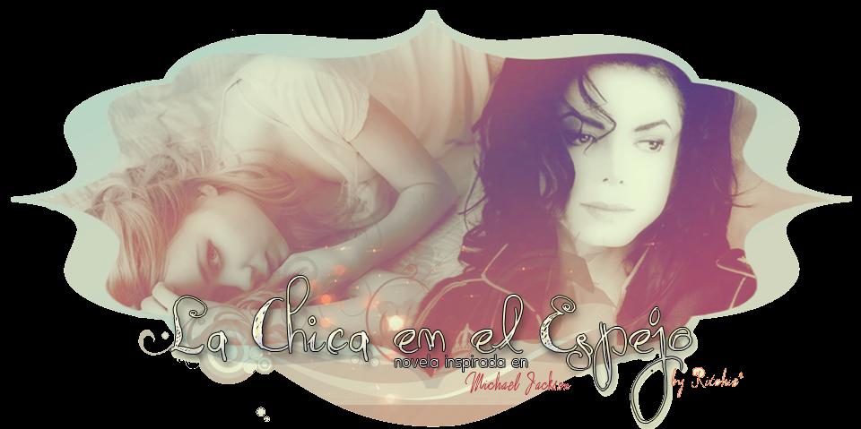 """La Chica en el Espejo"" [Novela inspirada en Michael Jackson]"
