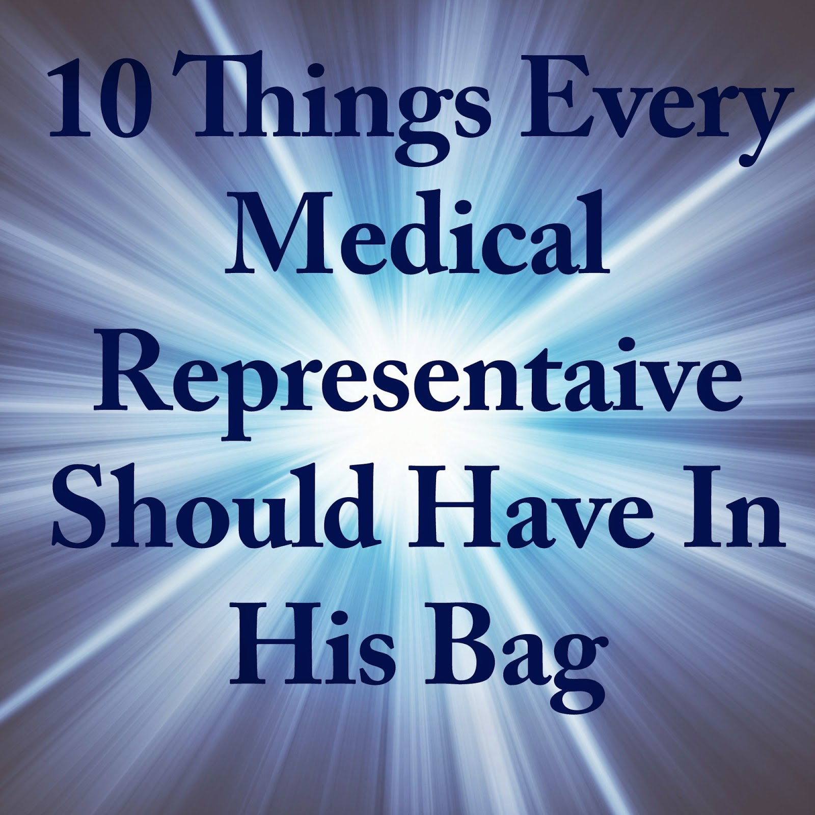 10 Things Every Medical Representative Must Keep In His Bag