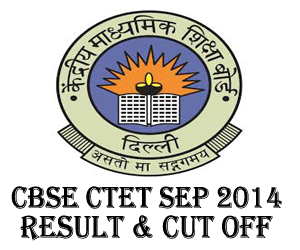 CBSE CTET September 2014 Official Answer Key, Result & Cut Off Marks