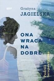 http://lubimyczytac.pl/ksiazka/267580/ona-wraca-na-dobre-podroz-terapeutyczna