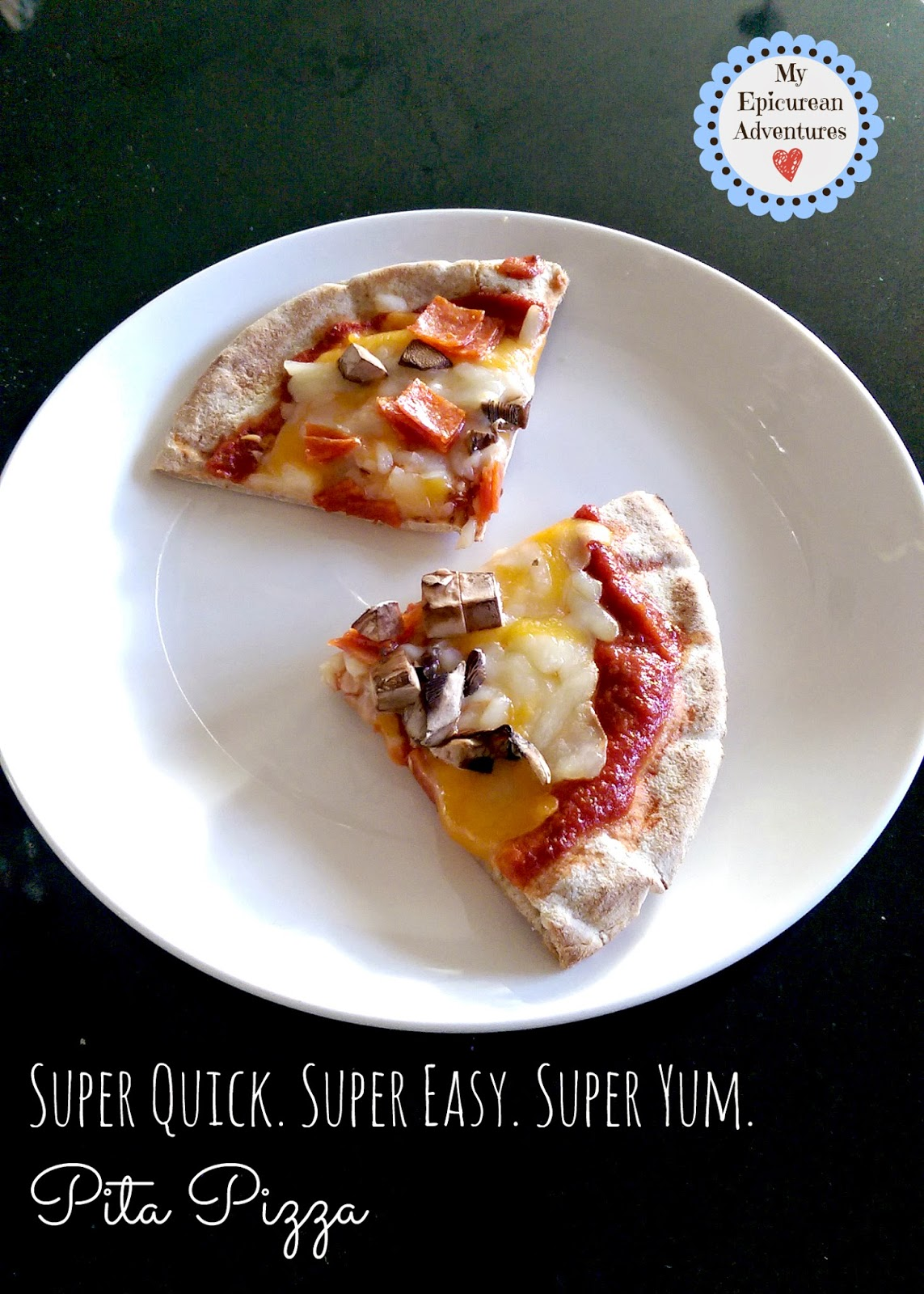 Super Quick. Super Easy. Super Yum. Pita Pizza!