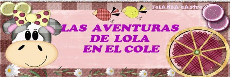 LAS AVENTURAS DE LOLA EN EL COLE