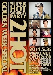 2013. 05. 03 (Sat)<br>2 HOT GW SP @WALNUT (FUKUOKA)