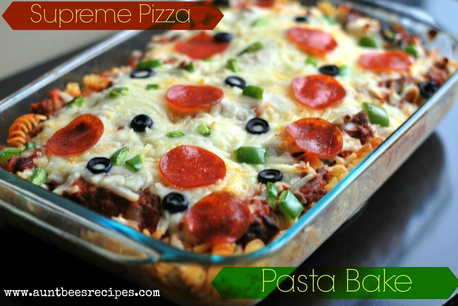 Supreme Pizza Pasta Bake | Aunt Bee's Recipes
