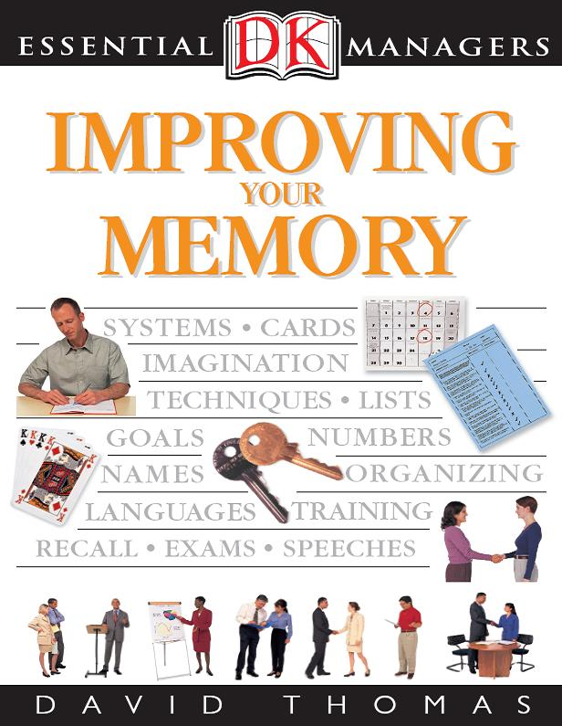 Improving Your Memory (DK Essential Managers)