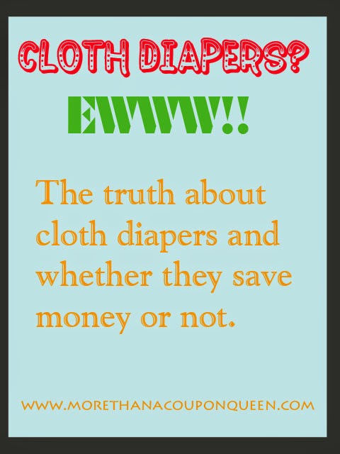 Cloth Diapers? EWWW The truth about whether they save money or not
