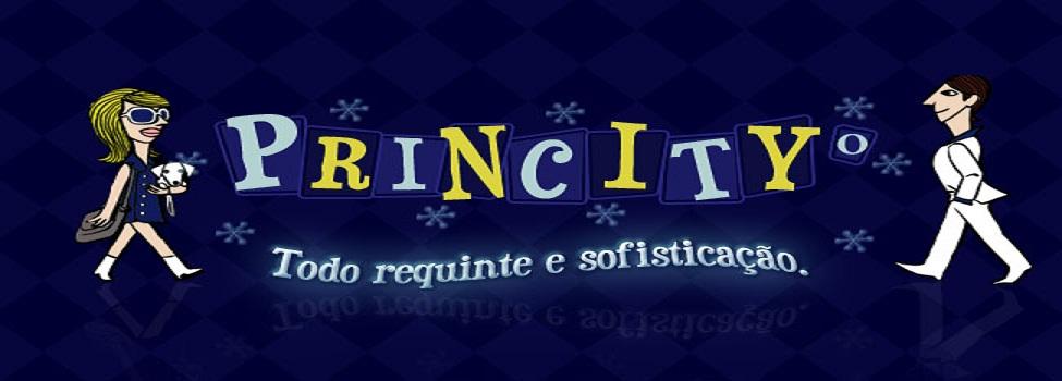 Princity •  | Todo Requinte e Sofisticação.